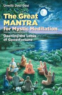 The Great Mantra for Mystic Meditation: Opening the Lotus of Good Fortune