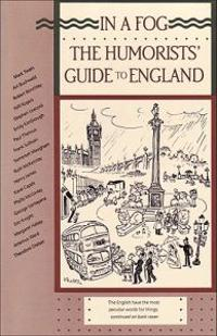 In a Fog: The Humorists' Guide to England