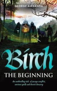Birch The Beginning