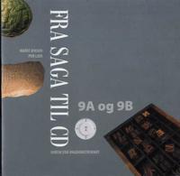 Fra saga til CD 9A og 9B