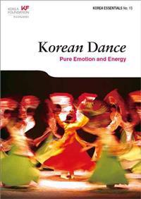 Korean Dance: Pure Emotion and Energy