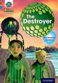Project x alien adventures: brown book band, oxford level 9: the destroyer