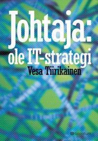 Johtaja: ole IT-strategi