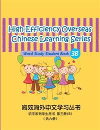 High-Efficiency Overseas Chinese Learning Series, Word Study Series, 3b: Student Book 3b