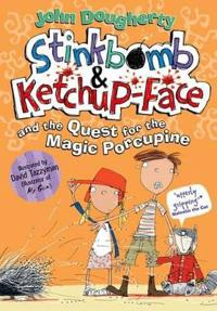 StinkbombKetchup-Face and the Quest for the Magic Porcupine