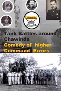 Tank Battles Around Chawinda-Comedy of Higher Command Errors
