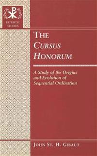 The -Cursus Honorum-: A Study of the Origins and Evolution of Sequential Ordination
