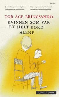 Kvinnen som var et helt bord alene - Tor Åge Bringsværd | Ridgeroadrun.org