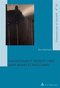 Fantastique Et Révolte Chez Jean Muno Et Hugo Raes