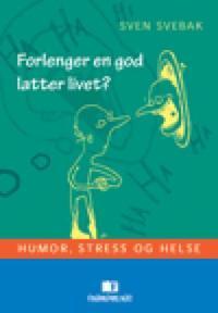 Forlenger en god latter livet? - Sven Svebak pdf epub