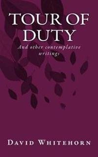 Tour of Duty: And Other Contemplative Writings