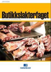 Butikkslakterfaget; restaurant- og matfag vg3 - Jan Idsøe pdf epub