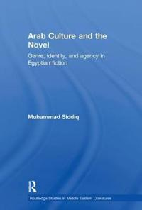 Arab Culture and the Novel