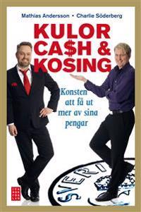 Kulor, cash & kosing : konsten att få ut mer av sina pengar