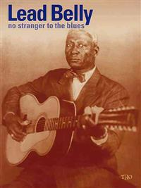Leadbelly - No Stranger to the Blues