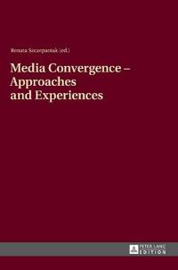 Media Convergence - Approaches and Experiences