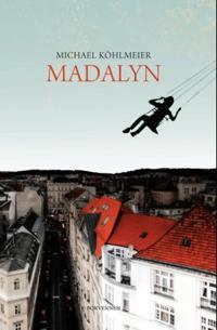 Madalyn - Michael Köhlmeier | Inprintwriters.org