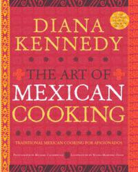 The Art of Mexican Cooking: Traditional Mexican Cooking for Aficionados