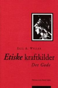 Etiske kraftkilder - Egil A. Wyller | Inprintwriters.org