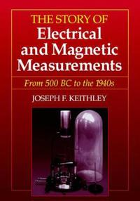 The Story of Electrical and Magnetic Measurements