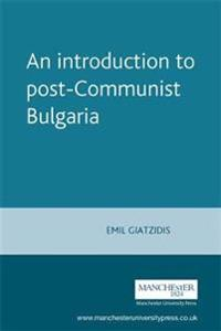 An Introduction to Post-Communist Bulgaria
