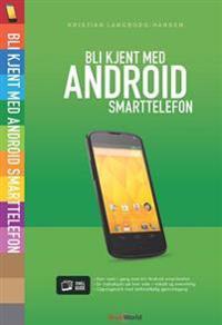 Bli kjent med Android smarttelefon