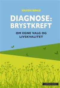 Diagnose: brystkreft - Solveig Bøhle pdf epub