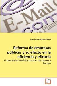 Reforma de empresas publicas y su efecto en la eficiencia y eficacia / Public Enterprise refom and its Effect on the Efficiency and Effectiveness