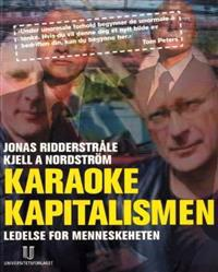 Karaokekapitalismen ; Funky business : med talent danser kapitalen - Jonas Ridderstråle, Kjell A. Nordström | Inprintwriters.org