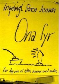 Ona fyr; for deg som vil lykkes sammen med andre - Ingebrigt Steen Jensen   Inprintwriters.org