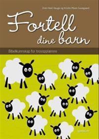 Fortell dine barn - Eirin Hoel Hauge, Kristin Moen Saxegaard pdf epub