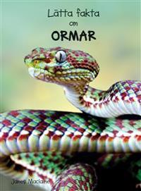 Lätta fakta om ormar