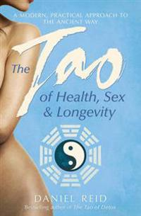 Tao of health, sex and longevity - a modern practical approach to the ancie