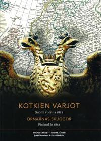 Kotkien varjot: Suomi vuonna 1812 Örnarnas skuggor
