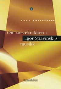 Om satsteknikken i Igor Stravinskijs musikk - Nils E. Bjerkestrand | Inprintwriters.org