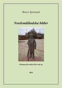 Nordsmåländska bilder : om Frinnaryds socken förr och nu