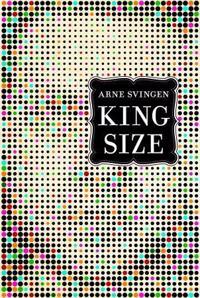 King size - Arne Svingen   Inprintwriters.org