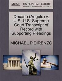 DeCarlo (Angelo) V. U.S. U.S. Supreme Court Transcript of Record with Supporting Pleadings
