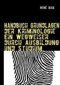 Handbuch Grundlagen Der Kriminologie Ein Wegweiser Durch Ausbildung Und Studium