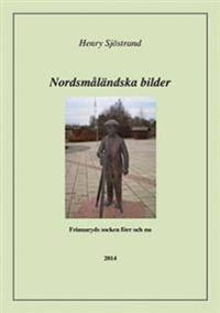 Nordsmåländska bilder : om Frinnaryds socken förr och nu : kulturhistoriska texter om en socken i Norra Vedbo härad i Småland