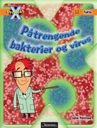 Påtrengende bakterier og virus