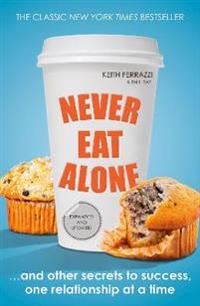 Never eat alone av Keith Ferrazzi
