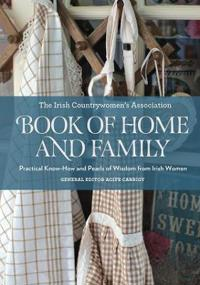 The Irish Countrywoman's Association Book of Home and Family