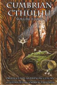 Cumbrian Cthulhu Volume Three