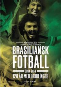 Brasiliansk fotball 1894-2014 - Marius Lien   Ridgeroadrun.org