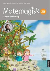 Matemagisk 2B - Tom-Erik Kroknes, Tom Egeland, Anna Kavén | Inprintwriters.org