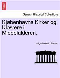 Kjobenhavns Kirker Og Klostere I Middelalderen. - Holger Frederik Rordam | Ridgeroadrun.org