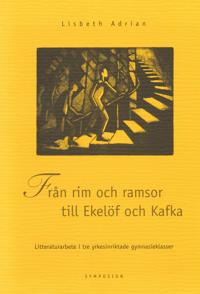 Från rim och ramsor till Ekelöf och Kafka   litteraturarbete i tre yrkesinr - Lisbeth Adrian - böcker (9789171393463)     Bokhandel