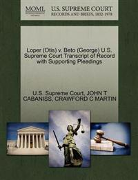 Loper (Otis) V. Beto (George) U.S. Supreme Court Transcript of Record with Supporting Pleadings