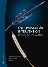Endovaskulär intervention : en praktisk vägledning